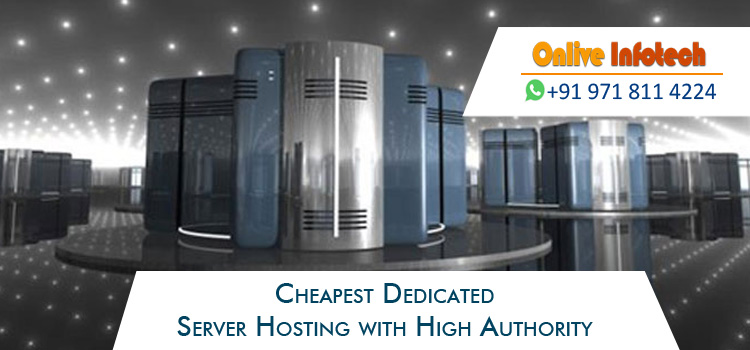 Cheapest Dedicated Server Hosting with High Authority