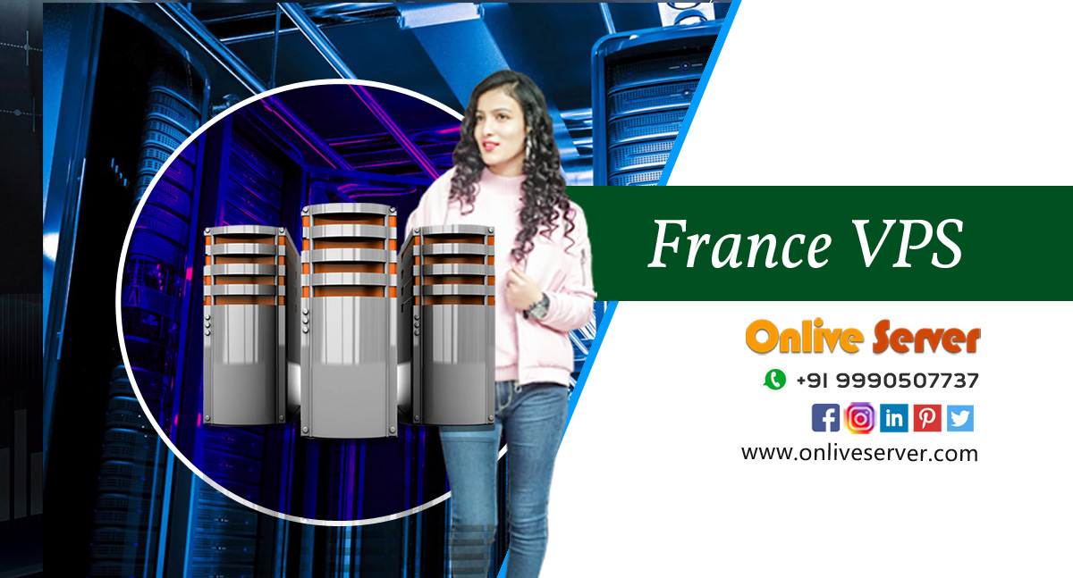 France VPS Hosting - Robust Solution for All Your Business Requirements