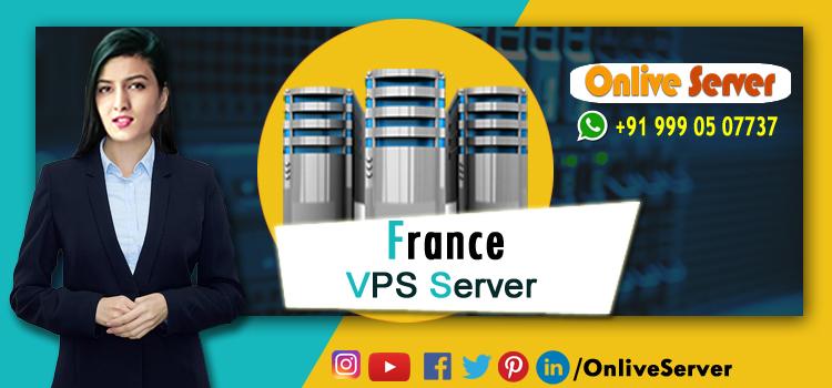 Reasons to Choose France VPS Server Hosting